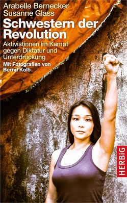 Schwestern der Revolution von Bernecker,  Arabelle, Gläss,  Susanne, Kolb,  Bernd
