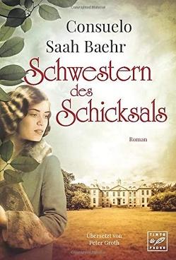 Schwestern des Schicksals von Baehr,  Consuelo Saah, Groth,  Peter