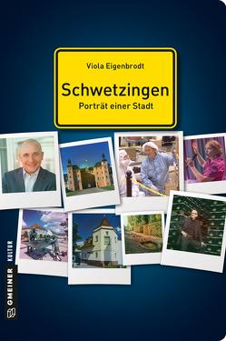 Schwetzingen – Porträt einer Stadt von Eigenbrodt,  Viola