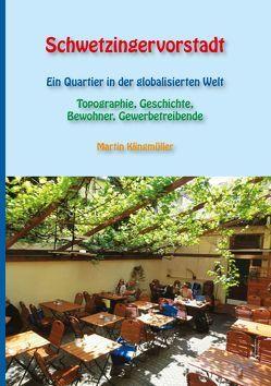 Schwetzingervorstadt – Ein Quartier in der globalisierten Welt von Klingmüller,  Martin