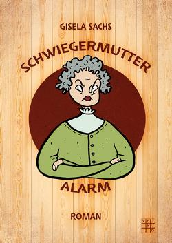 Schwiegermutteralarm von Sachs,  Gisela