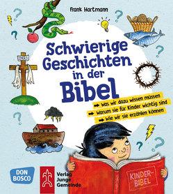 Schwierige Geschichten in der Bibel von Hartmann,  Frank