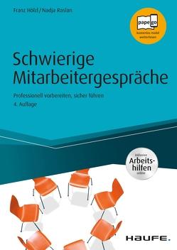 Schwierige Mitarbeitergespräche – inkl.Arbeitshilfen online von Hölzl,  Franz, Raslan,  Nadja