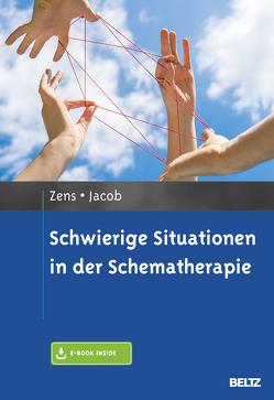 Schwierige Situationen in der Schematherapie von Jacob,  Gitta, Zens,  Christine