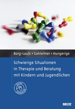 Schwierige Situationen in Therapie und Beratung mit Kindern und Jugendlichen von Borg-Laufs,  Michael, Gahleitner,  Silke Birgitta, Hungerige,  Heiko