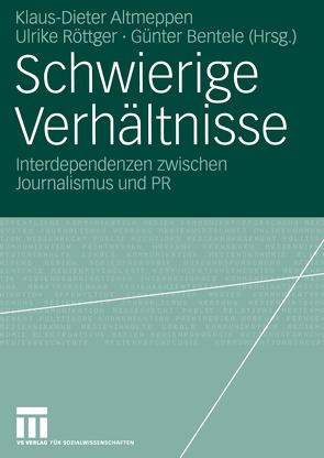 Schwierige Verhältnisse von Altmeppen,  Klaus-Dieter, Bentele,  Günter, Röttger,  Ulrike