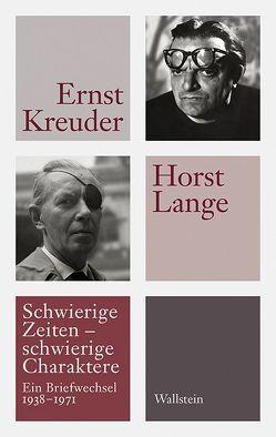 Schwierige Zeiten – schwierige Charaktere von Goldmann,  Bernd, Kreuder,  Ernst, Lange,  Horst