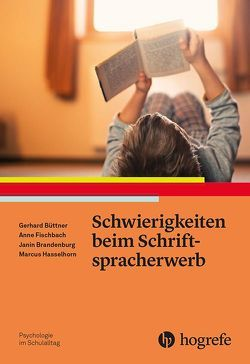 Schwierigkeiten beim Schriftspracherwerb von Brandenburg,  Janin, Büttner,  Gerhard, Fischbach,  Anne, Hasselhorn,  Marcus