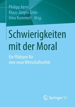 Schwierigkeiten mit der Moral von Aerni,  Philipp, Grün,  Klaus-Jürgen, Kummert,  Irina