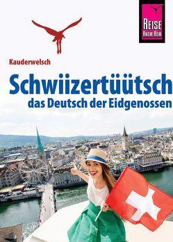 Schwiizertüütsch – das Deutsch der Eidgenossen von Eggenberg,  Christine