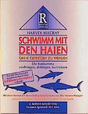 Schwimm mit den Haien ohne gefressen zu werden von Mackay,  Harvey, Rusch,  Alex S