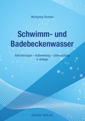 Schwimm- und Badebeckenwasser von Roeske,  Wolfgang