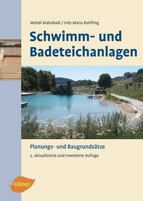Schwimm- und Badeteichanlagen von Mahabadi,  Mehdi, Rohlfing,  Inés M