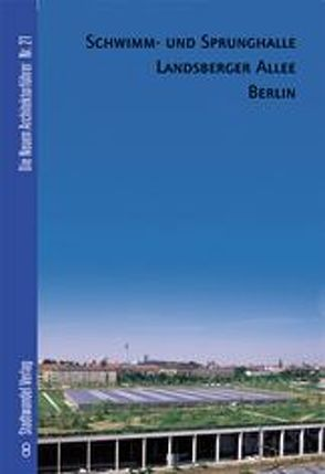 Schwimm- und Sprunghalle Berlin von Bolk,  Florian, Krüger,  Thomas Michael