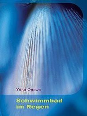 Schwimmbad im Regen von Gräfe,  Ursula, Nakayama-Ziegler,  Kimiko, Ogawa,  Yoko