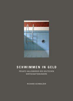Schwimmen in Geld von Schmalöer,  Richard