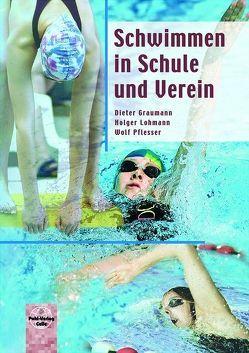 Schwimmen in Schule und Verein von Graumann,  Dieter, Lohmann,  Holger, Pflesser,  Wolf