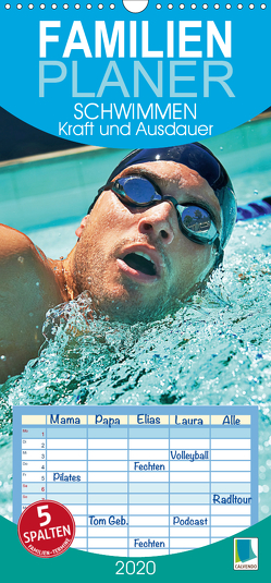 Schwimmen: Kraft und Ausdauer – Familienplaner hoch (Wandkalender 2020 , 21 cm x 45 cm, hoch) von CALVENDO