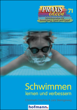 Schwimmen lernen und verbessern von Clephas,  Christoph, Steinigeweg,  Lars