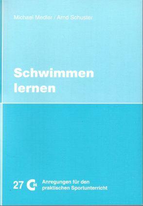 Schwimmen lernen von Medler,  Michael, Schuster,  Arnd