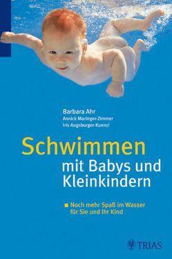 Schwimmen mit Babys und Kleinkindern von Ahr,  Barbara