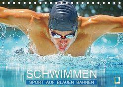 Schwimmen: Sport auf blauen Bahnen (Tischkalender 2019 DIN A5 quer) von CALVENDO