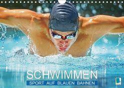 Schwimmen: Sport auf blauen Bahnen (Wandkalender 2019 DIN A4 quer) von CALVENDO