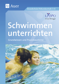 Schwimmen unterrichten von Beck, Kraus, LASPO*, Schmitt, Unger, Weiss