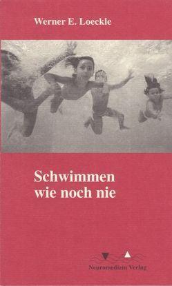 Schwimmen wie noch nie von Loeckle,  Werner E