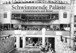 Schwimmende Paläste – Ozeanriesen auf Reise (Tischkalender 2019 DIN A5 quer) von bild Axel Springer Syndication GmbH,  ullstein