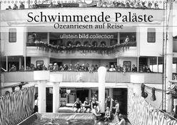 Schwimmende Paläste – Ozeanriesen auf Reise (Wandkalender 2019 DIN A3 quer) von bild Axel Springer Syndication GmbH,  ullstein