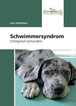 Schwimmersyndrom – Erfolgreich behandeln von Stahlheber,  Ines