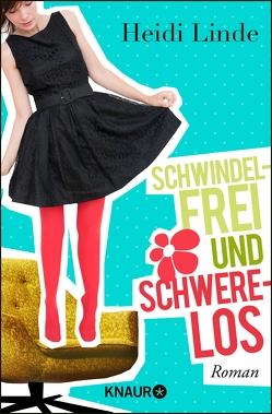 Schwindelfrei und schwerelos von Brunstermann,  Andreas, Linde,  Heidi