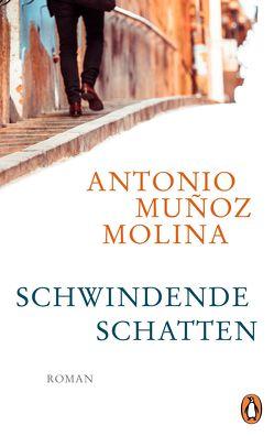Schwindende Schatten von Muñoz Molina,  Antonio, Zurbrüggen,  Willi