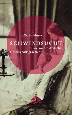 Schwindsucht von Moser,  Ulrike