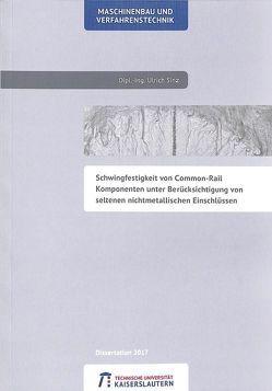 Schwingfestigkeit von Common-Rail Komponenten unter Berücksichtigung von seltenen nichtmetallischen Einschlüssen von Sinz,  Ullrich