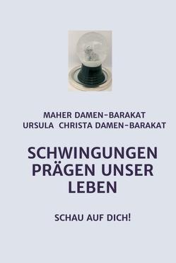 SCHWINGUNGEN PRÄGEN UNSER LEBEN von Damen-Barakat,  Med.Rat Dr. Maher, Damen-Barakat,  Ursula Christa