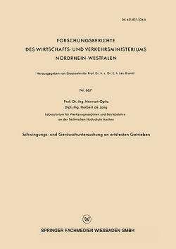 Schwingungs- und Geräuschuntersuchung an ortsfesten Getrieben von Opitz,  Herwart