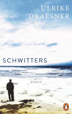 Schwitters von Draesner,  Ulrike