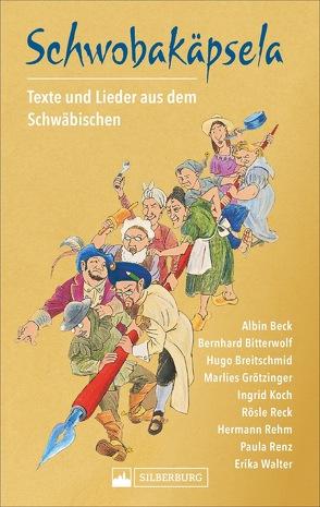 Schwobakäpsela von Beck,  Albin, Bitterwolf,  Bernhard, Breitschmid,  Hugo, Grötzinger,  Marlies, Koch,  Ingrid, Reck,  Rösle, Rehm,  Hermann, Renz,  Paula, Walter,  Erika