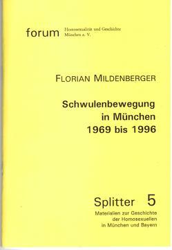 Schwulenbewegung in München 1969 bis 1996 von Mildenberger,  Florian