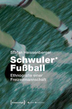 Schwuler* Fußball von Heissenberger,  Stefan