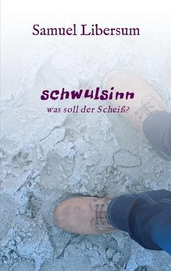 schwulsinn von Libersum,  Samuel