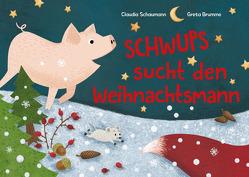 Schwups sucht den Weihnachtsmann von Brumme,  Greta, Schaumann,  Claudia