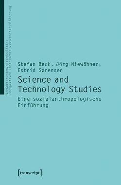 Science and Technology Studies von Beck (verst.),  Stefan, Niewöhner,  Jörg, Sörensen,  Estrid