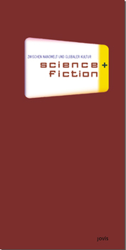 science + fiction von Engel,  Andreas, Iglhaut,  Stefan, Kimminich,  Eva, Kotthaus,  Jörg, Krempel,  Ulrich, Krull,  Wilhelm, Roth,  Martin, Spring,  Thomas