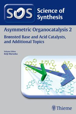 Science of Synthesis: Asymmetric Organocatalysis Vol. 2 von Akiyama,  Takahiko, Arakawa,  Yukihiro, Chen,  Ying-Chun, Cui,  Hai-Lei, Deng,  Li