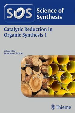 Science of Synthesis: Catalytic Reduction in Organic Synthesis Vol. 1 von de Vries,  Johannes G.