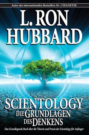Scientology: Die Grundlagen des Denkens von Hubbard,  L. Ron