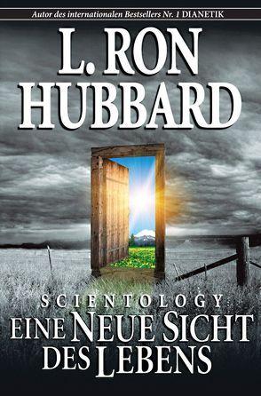 Scientology: Eine neue Sicht des Lebens von Hubbard,  L. Ron